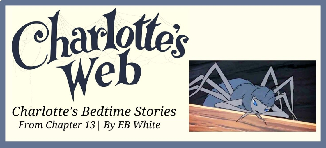 Bedtime stories from Chapter 13 of Charlotte's Web